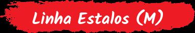 Linha Estalos (M)
